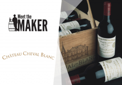 MEET THE MAKER PIERRE-OLIVIER CLOUET CHATEAU CHEVAL BLANC 13 MAY 2020 6.30PM